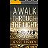 A Walk Through The Light: 10 Stories Of Hope