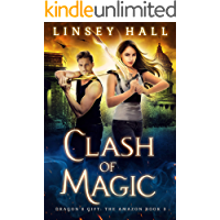 Clash of Magic (Dragon's Gift: The Amazon Book 3)
