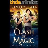 Clash of Magic (Dragon's Gift: The Amazon Book 3)