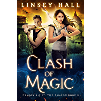 Clash of Magic (Dragon's Gift: The Amazon Book 3) (English Edition)