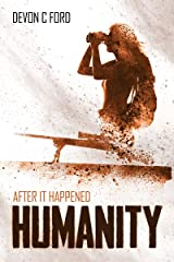 Humanity: After it Happened Book 2 Kindle Edition