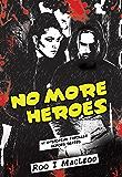 No More Heroes: #1 Dystopian Thriller Heroes Series