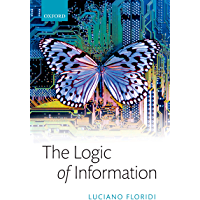 The Logic of Information: A Theory of Philosophy as Conceptual Design (English Edition)