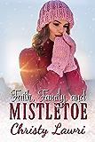 Faith, Family, and Mistletoe