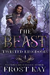 The Beast: A Beauty and the Beast Retelling (The Twisted Kingdoms Book 4) Kindle Edition
