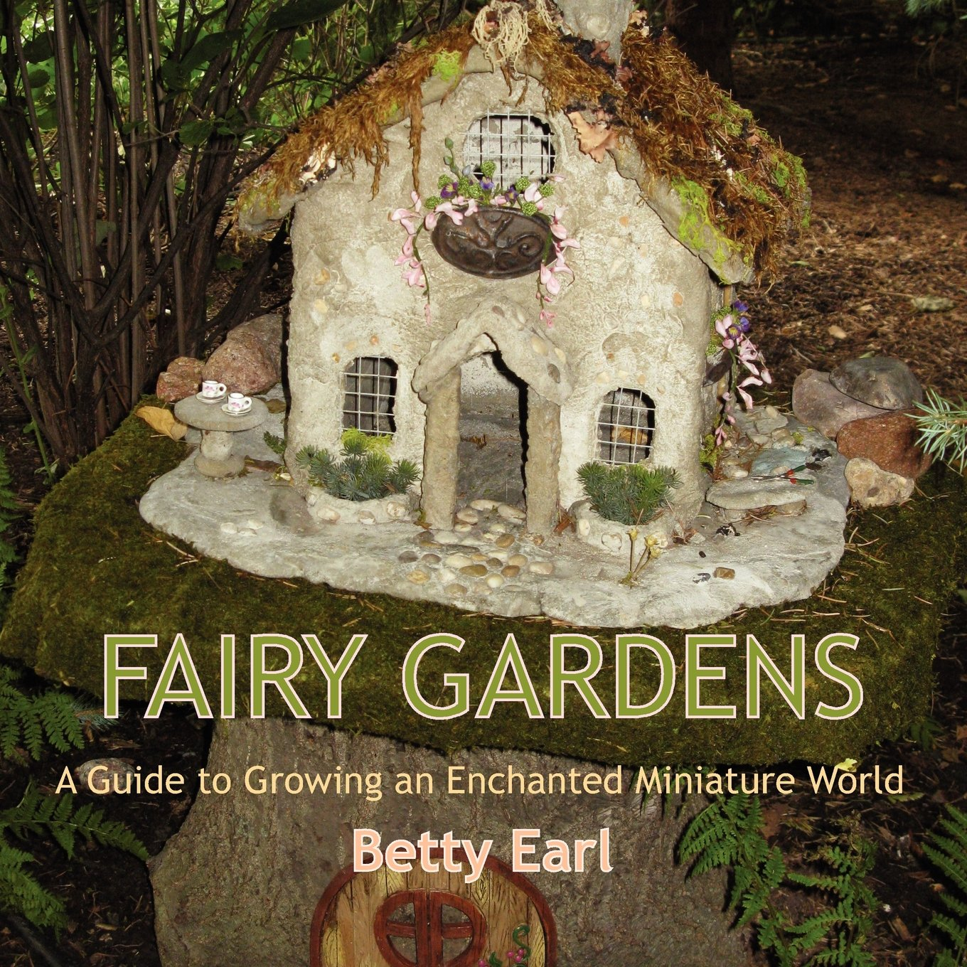 Fairy Gardens: A Guide To Growing An Enchanted Miniature World: Betty K  Earl: 8601411123474: Books   Amazon.ca