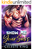 Show Me Your Sass: A SciFi Romance (Enemies to Mates Book 3)