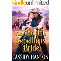 The Sheriff's Rebellious Bride: A Historical Western Romance Book