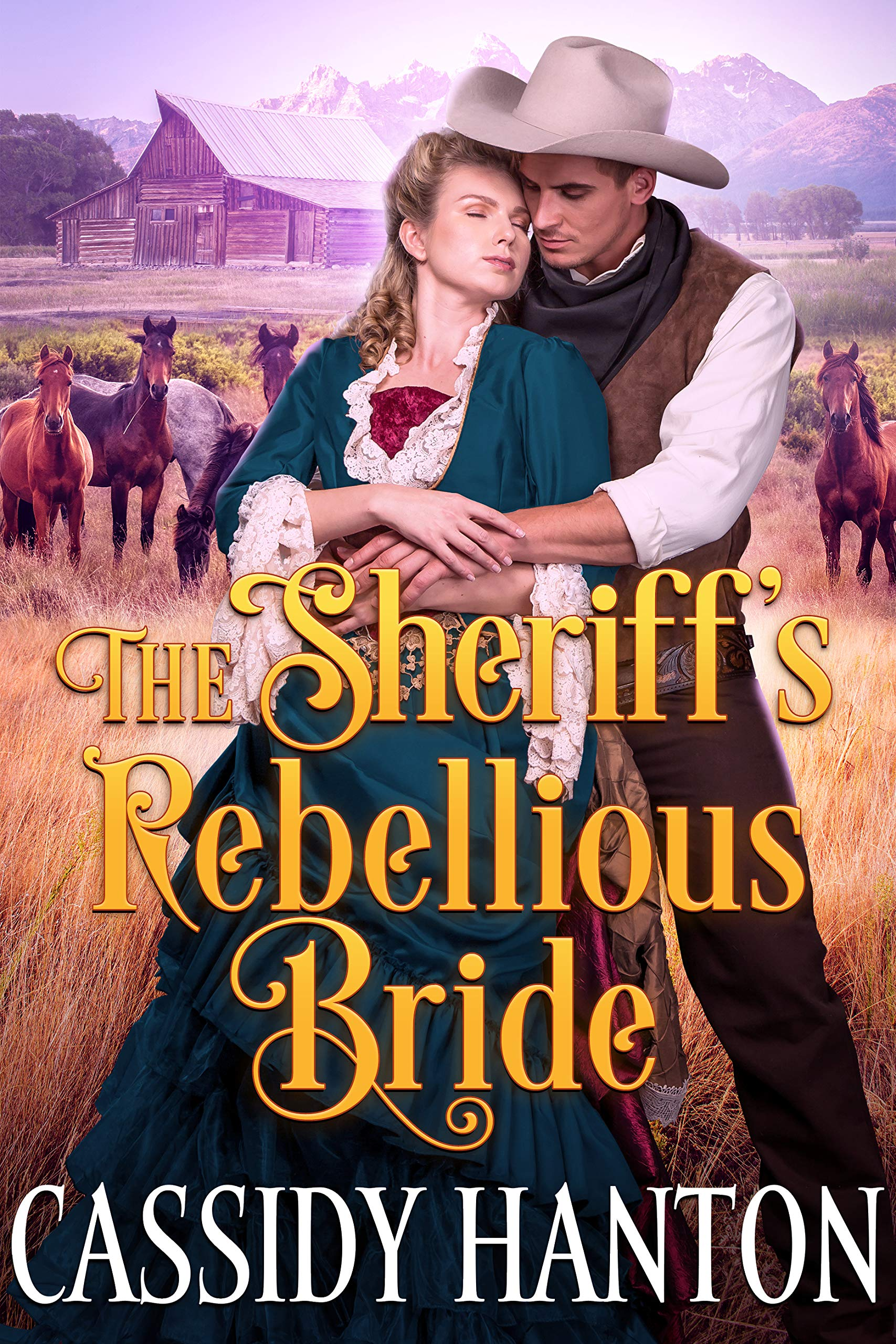 The Sheriff's Rebellious Bride  A Historical Western Romance Book  English Edition