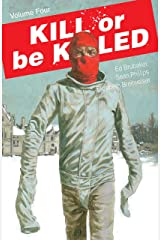 Kill Or Be Killed Vol. 4 Kindle Edition