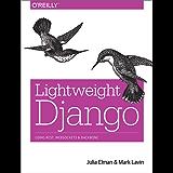 Lightweight Django: Using REST, WebSockets, and Backbone