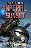 Imperial Sunset (Ashes of Empire Book 1)