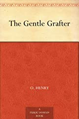 The Gentle Grafter Kindle Edition