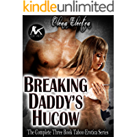 Breaking Daddy's Hucow – The Complete 3-book Series:  A Twisted Taboo Lactation Body Transformation horror dubcon Erotica Bundle Collection