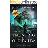 Haunting in Old Tailem: A Supernatural and Paranormal Ghost Story (Haunting Clarisse Book 3)