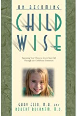 On Becoming Childwise: Parenting Your Child from 3-7 Years (On Becoming.) Kindle Edition