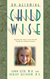On Becoming Childwise: Parenting Your Child from 3-7 Years (On Becoming...) (English Edition)