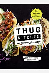 Thug Kitchen: Eat Like You Give a F*ck Hardcover