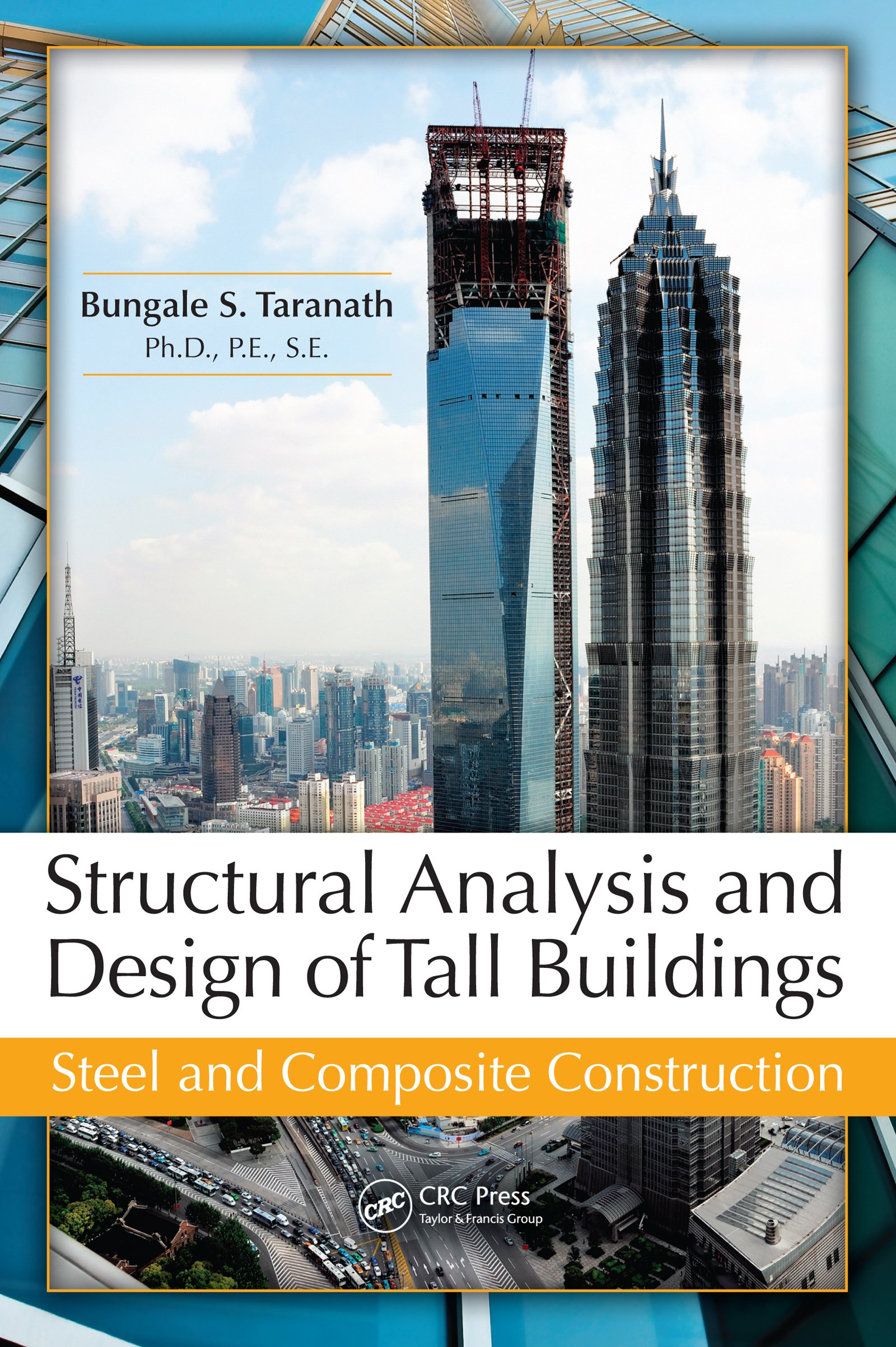 Structural Analysis And Design Of Tall Buildings Steel And Composite Construction Taranath Bungale S Ebook Amazon Com
