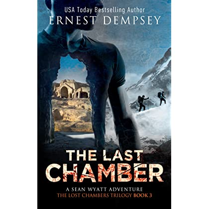 the last chamber a sean wyatt archaeological thriller the lost chambers trilogy book 3