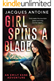Girl Spins a Blade (An Emily Kane Adventure Book 4)
