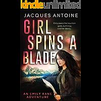 Girl Spins a Blade (An Emily Kane Adventure Book 4)