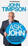 Ask John: Straight-talking, common sense from the front line of management
