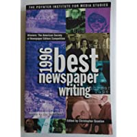 Best Newspaper Writing 1996: Winners - The American Society of Newspaper Editors' Competition
