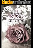 A Sombra da Rosa: Spin-off de A Promessa da Rosa - (Conto) (Portuguese Edition)