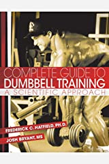 Complete Guide to Dumbbell Training: A Scientific Approach Kindle Edition