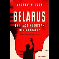 Belarus: The Last European Dictatorship