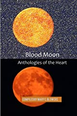 Blood Moon (Anthologies of the Heart Book 2) Kindle Edition