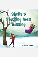 Shelly's Stocking Goes Missing: The Stocking's magical journey (A Christmas story) Kindle Edition