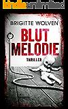 Blutmelodie: Thriller (German Edition)