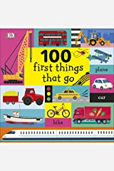 100 First Things That Go Kindle Edition
