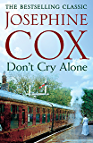 Don't Cry Alone: An utterly captivating saga exploring the strength of love