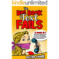 The Big Book of Text Fails: More than 700 Epic and Funny Text Messages, Autocorrect and Mishaps on Smartphones (2 Books…
