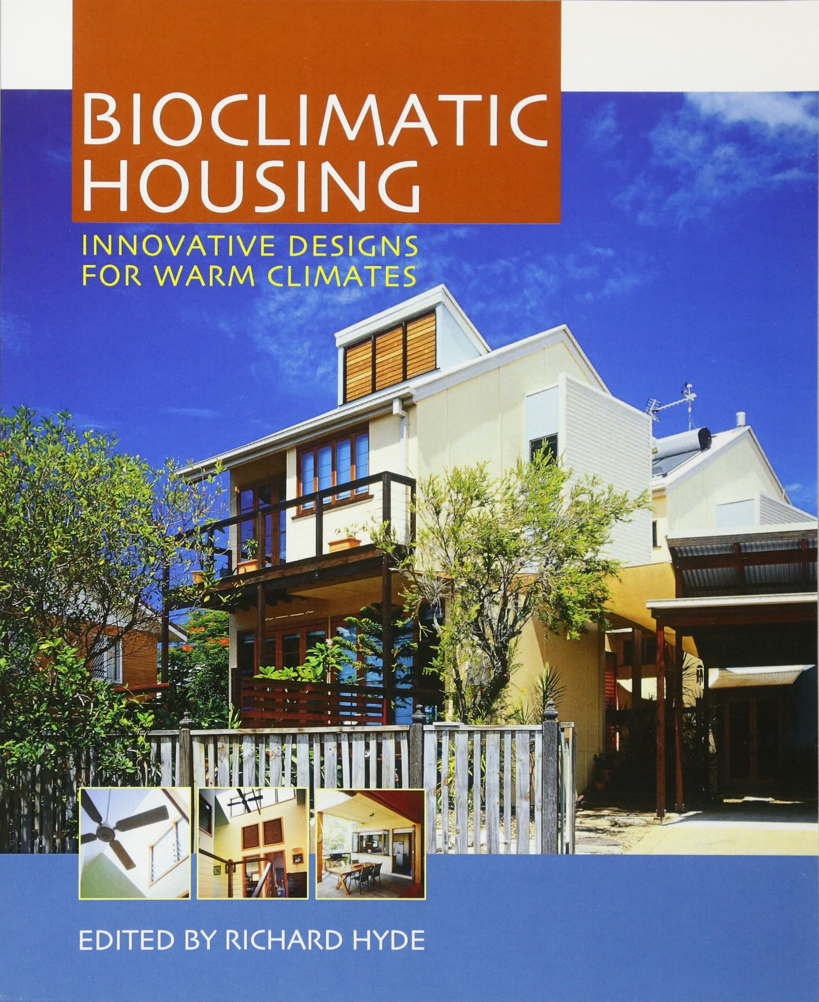 Bioclimatic Housing: Innovative Designs For Warm Climates Paperback U2013  December 13, 2007