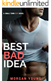 BEST BAD IDEA (Small Town Sexy)