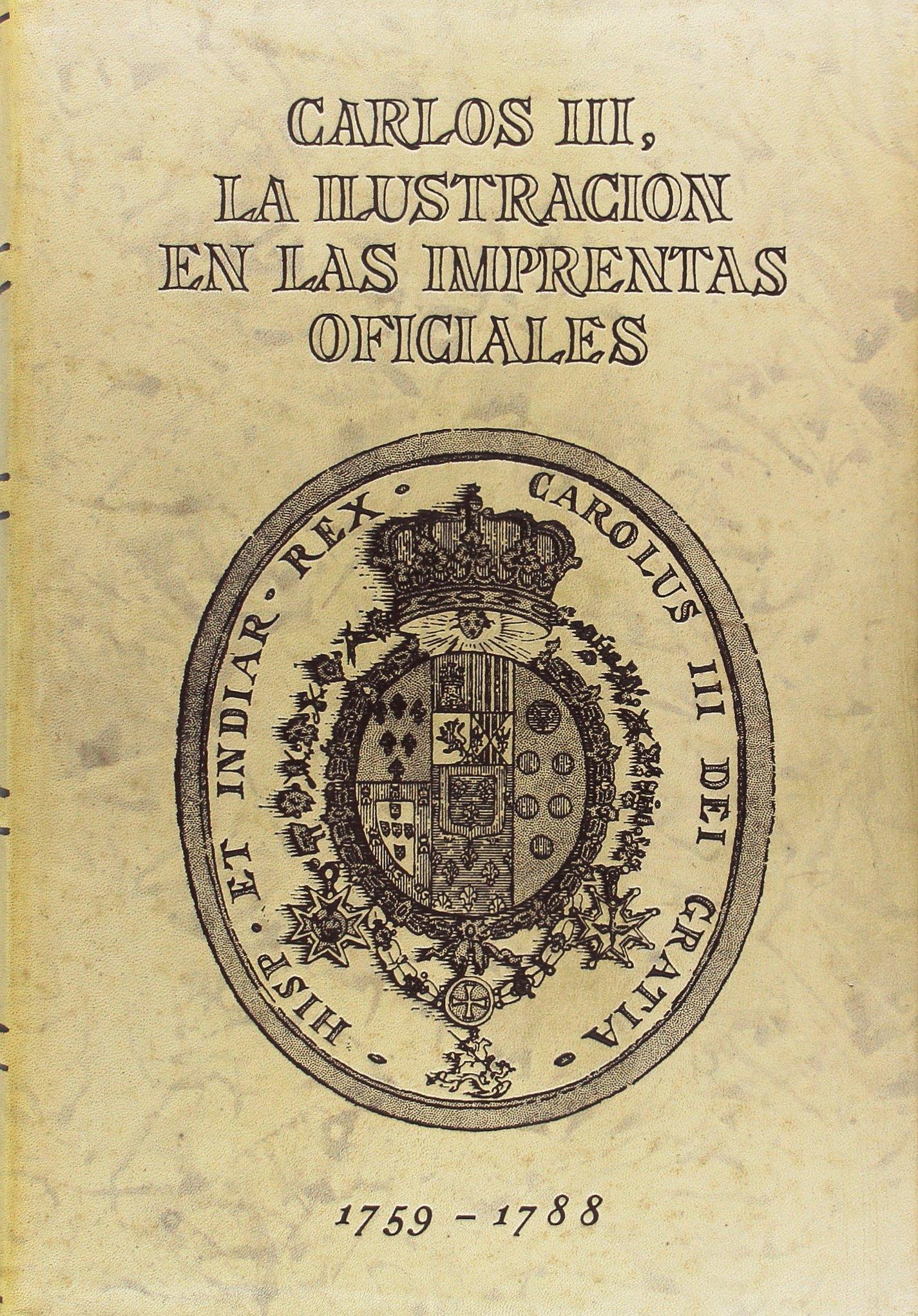 Carlos III, la Ilustración en las imprentas oficiales Textos Históricos: Amazon.es: Boletín Oficial del Estado: Libros