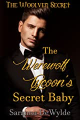 The Werewolf Tycoon's Secret Baby (The Woolven Secret Book 2) Kindle Edition