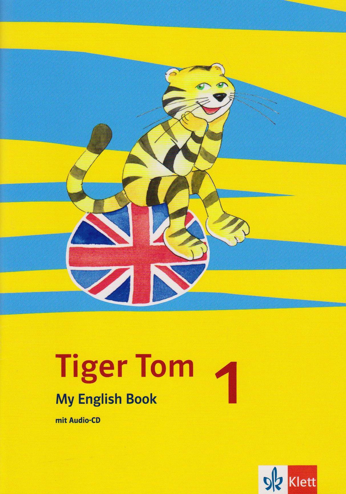 Tiger Tom / Für den Beginn ab Klasse 1. Ausgabe für Hamburg und Nordrhein-Westfalen: Tiger Tom / 1. Schuljahr: Für den Beginn ab Klasse 1. Ausgabe für ... / My English Book mit Audio-CD