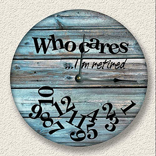 Fancy This Who Cares I m Retired Wall Clock Distressed Teal Boards Image Rustic Cabin Beach Decor