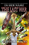 In Her Name: The Last War Trilogy