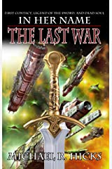 In Her Name: The Last War Trilogy Kindle Edition