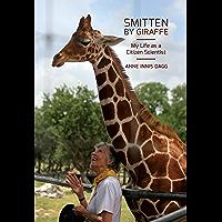 Smitten by Giraffe: My Life as a Citizen Scientist (Footprints Series Book 22)