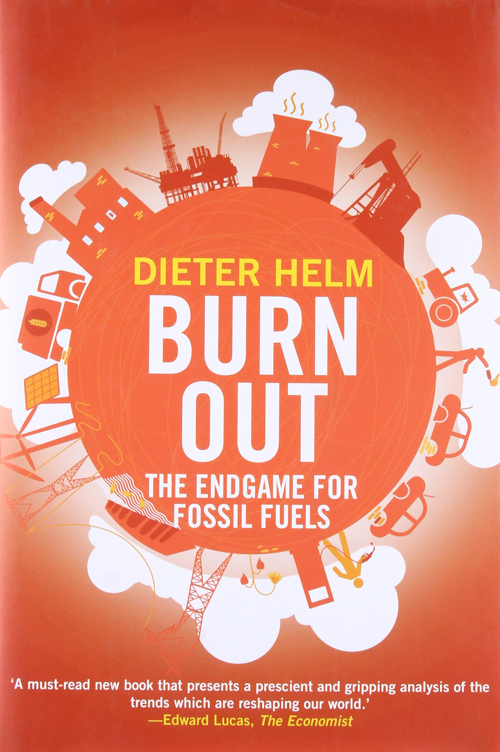Burn Out: The Endgame for Fossil Fuels