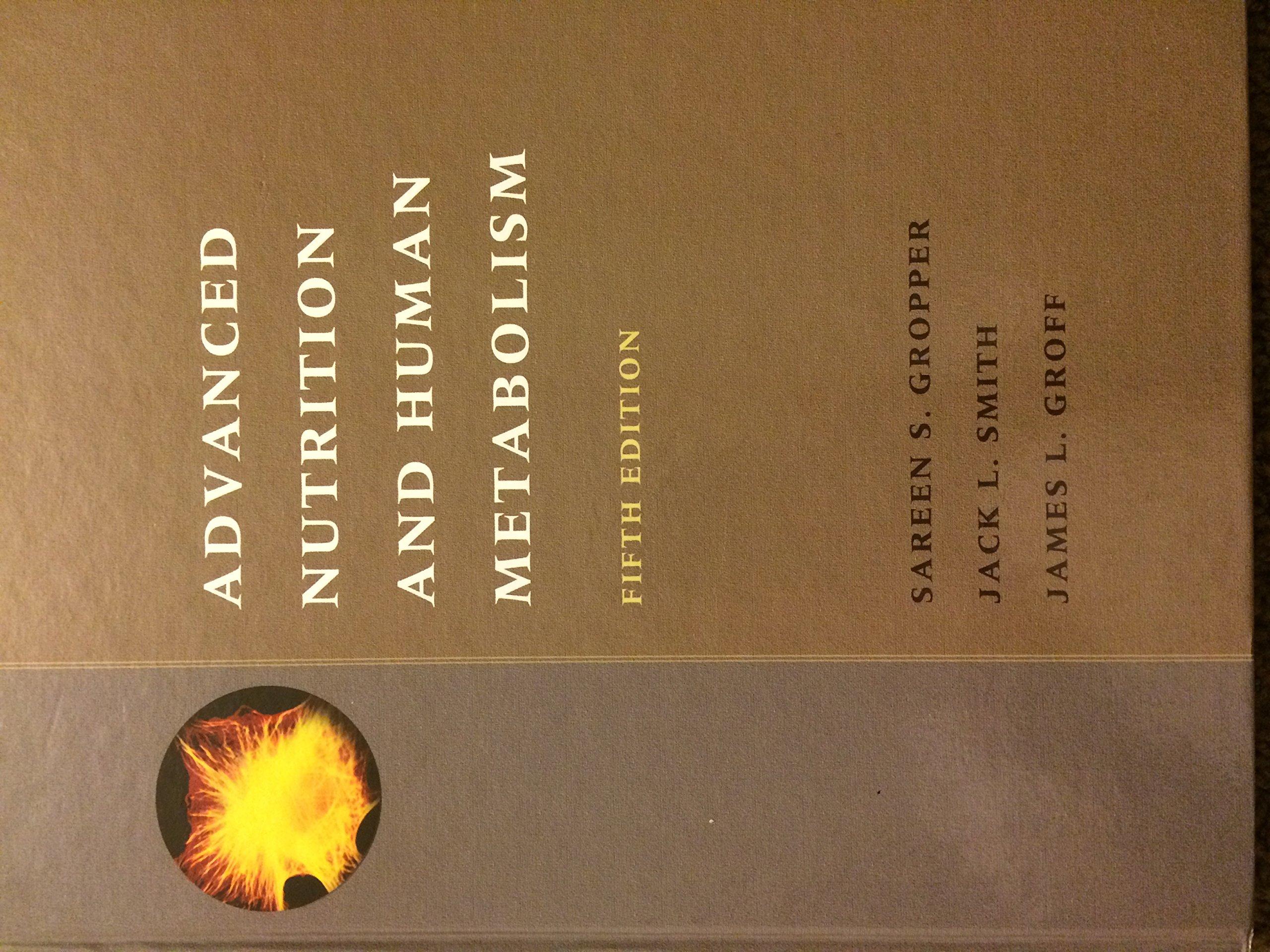 Advanced Nutrition and Human Metabolism 5th edition: Smith: Amazon.com:  Books