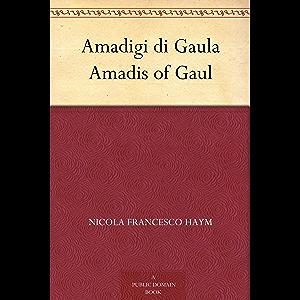 Amadigi di Gaula Amadis of Gaul (Italian Edition)