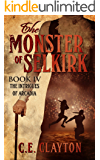 The Monster Of Selkirk Book 4: The Intrigues Of Arcadia